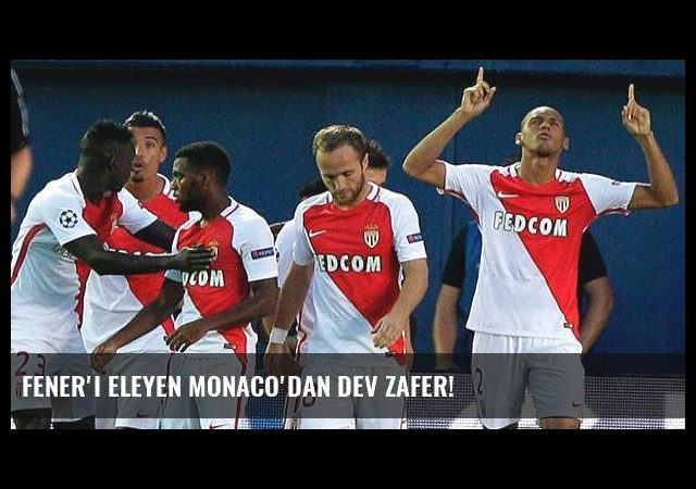 Fener'i eleyen Monaco'dan dev zafer!