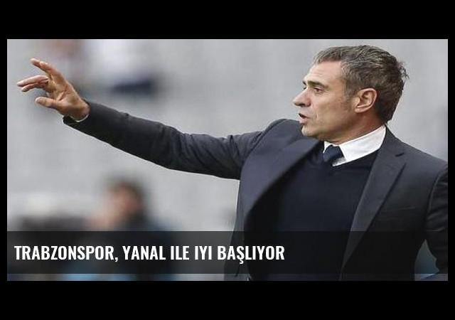 Trabzonspor, Yanal ile iyi başlıyor