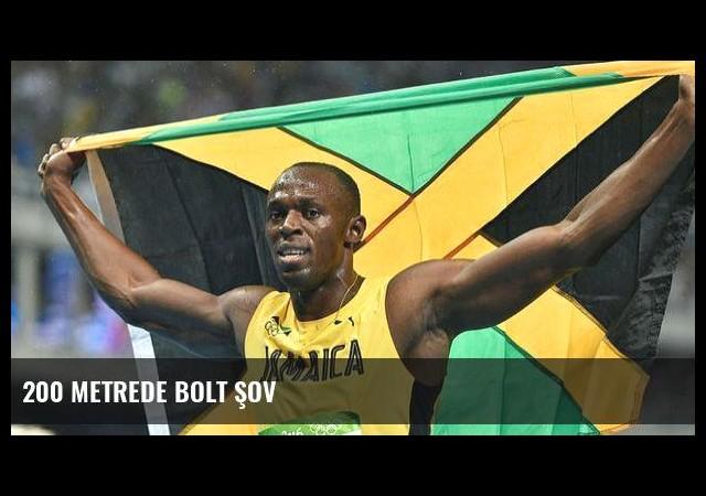 200 metrede Bolt şov