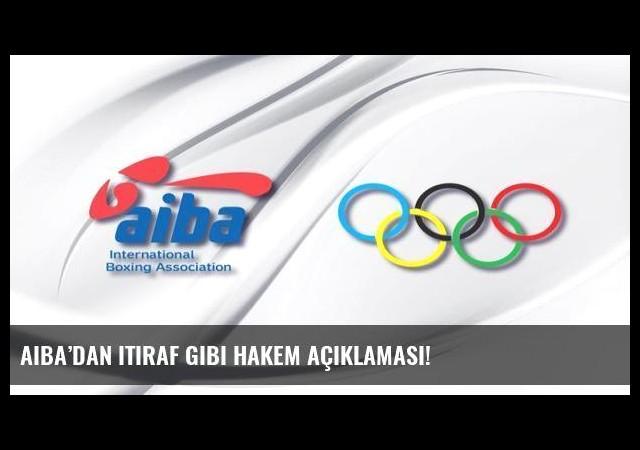 AIBA'dan itiraf gibi hakem açıklaması!