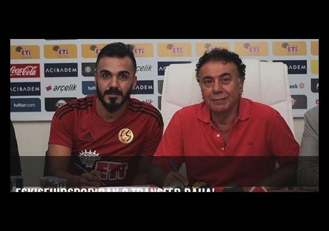 Eskişehirspor'dan 2 transfer daha!