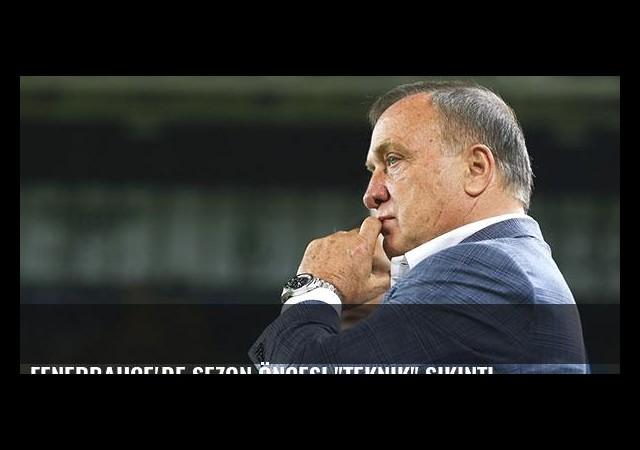 Fenerbahçe'de sezon öncesi 'teknik' sıkıntı