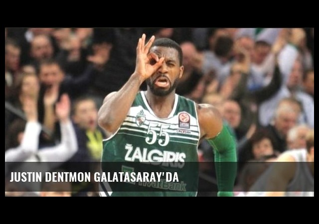 Justin Dentmon Galatasaray'da