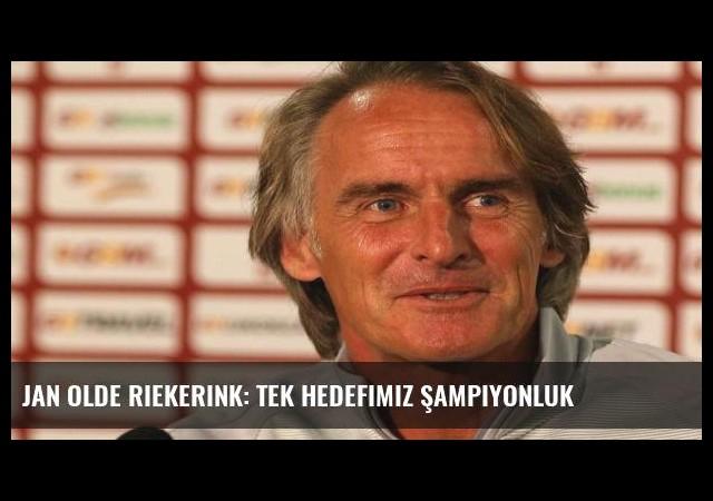 Jan Olde Riekerink: Tek hedefimiz şampiyonluk