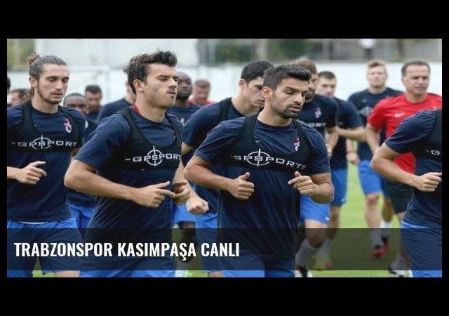 Trabzonspor Kasımpaşa canlı