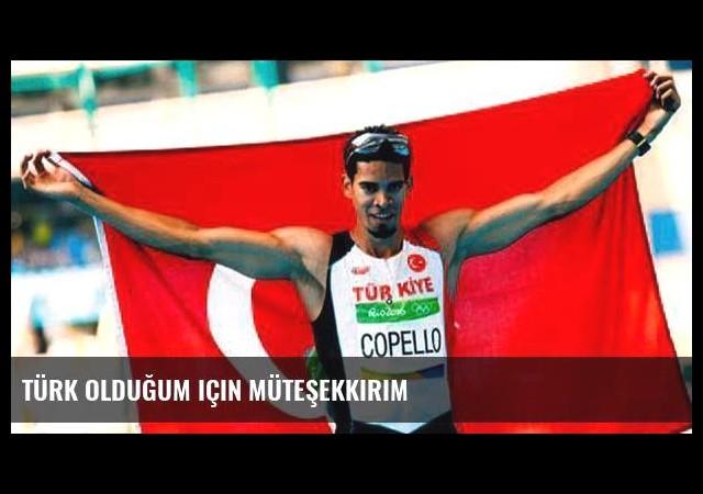Türk olduğum için müteşekkirim