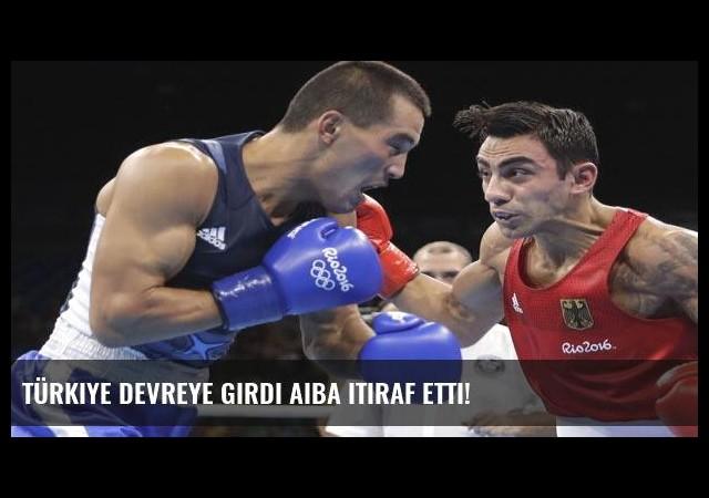 Türkiye devreye girdi AIBA itiraf etti!