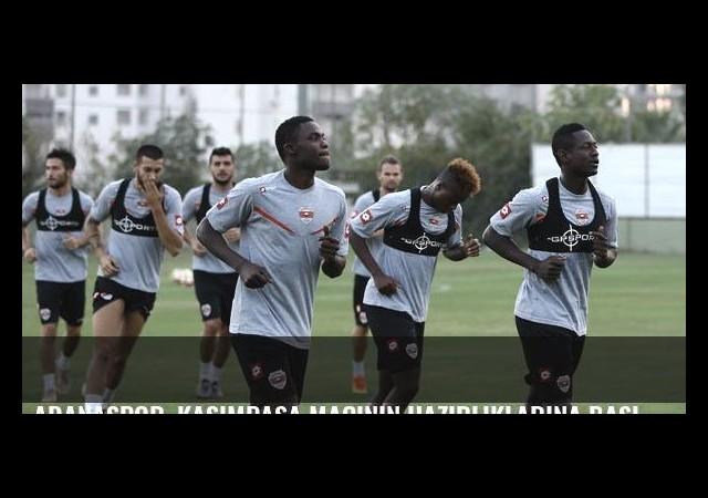Adanaspor, Kasımpaşa maçının hazırlıklarına başladı