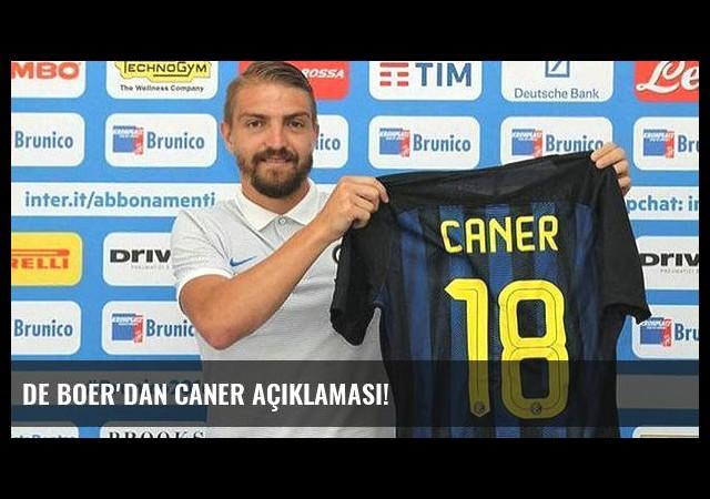 De Boer'dan Caner açıklaması!