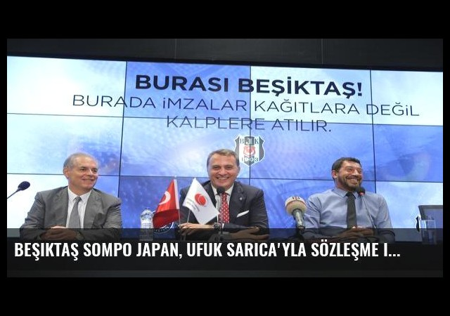 Beşiktaş Sompo Japan, Ufuk Sarıca'yla sözleşme imzaladı