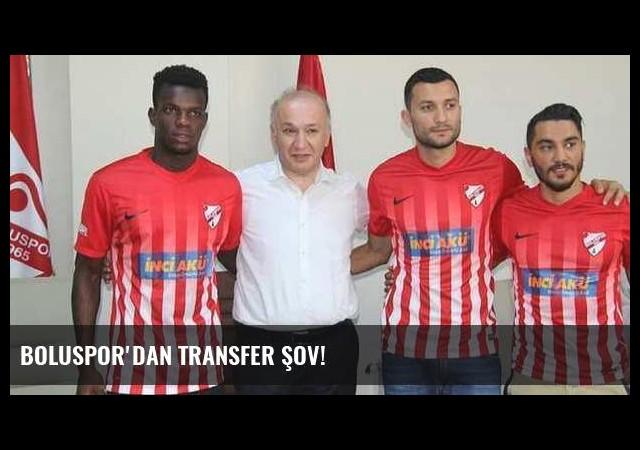 Boluspor'dan transfer şov!