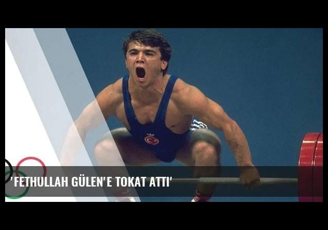'Fethullah Gülen'e tokat attı'