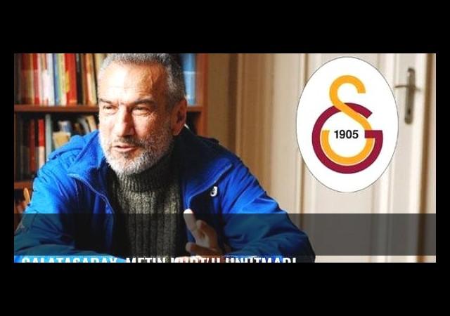 Galatasaray, Metin Kurt'u unutmadı