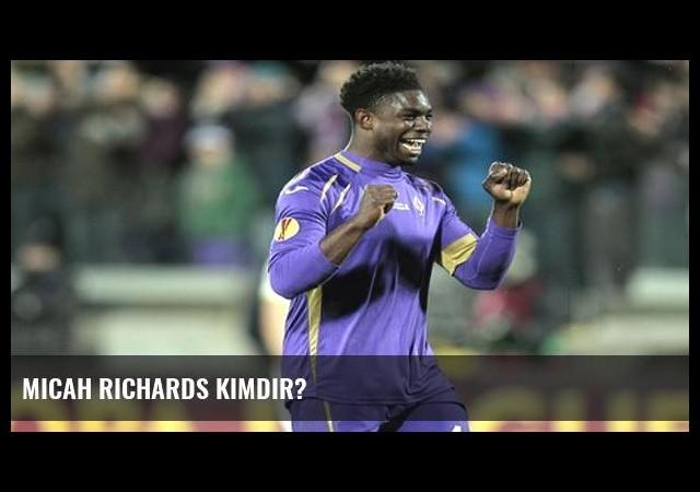Micah Richards kimdir?