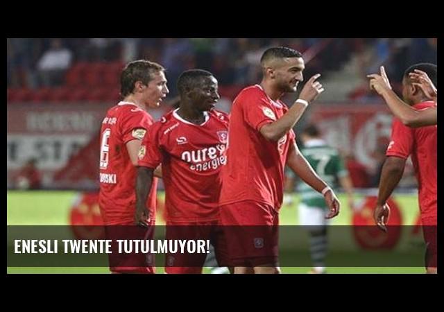 Enesli Twente tutulmuyor!