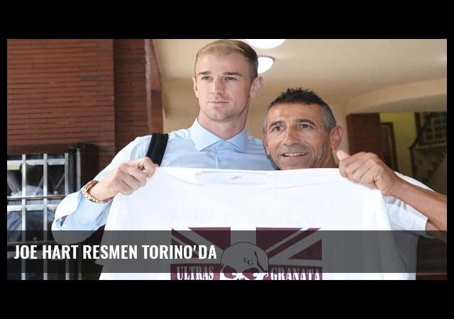 Joe Hart resmen Torino'da