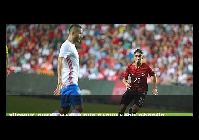 Türkiye-Rusya maçını Rus basını nasıl gördü?