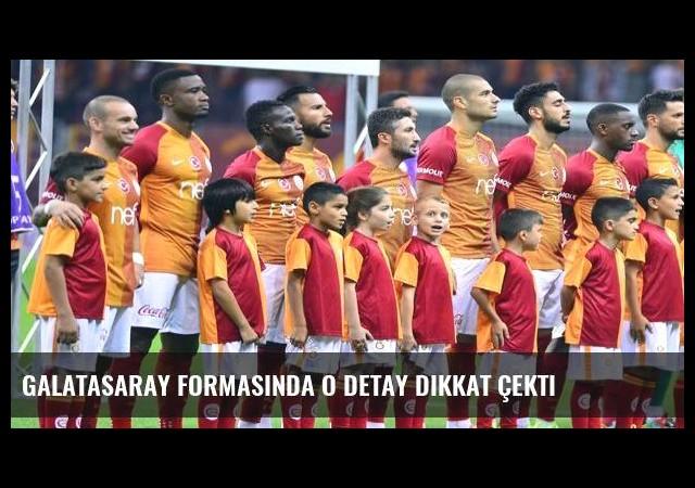 Galatasaray formasında o detay dikkat çekti