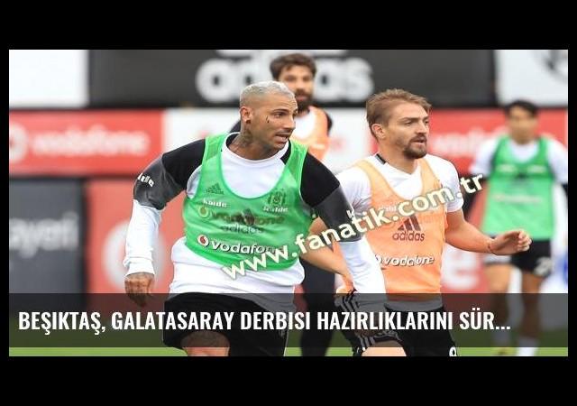 Beşiktaş, Galatasaray derbisi hazırlıklarını sürdürdü