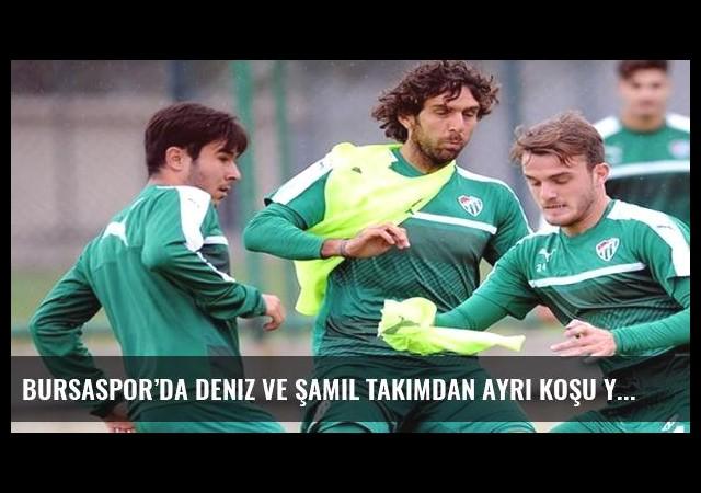 Bursaspor'da Deniz ve Şamil takımdan ayrı koşu yaptı