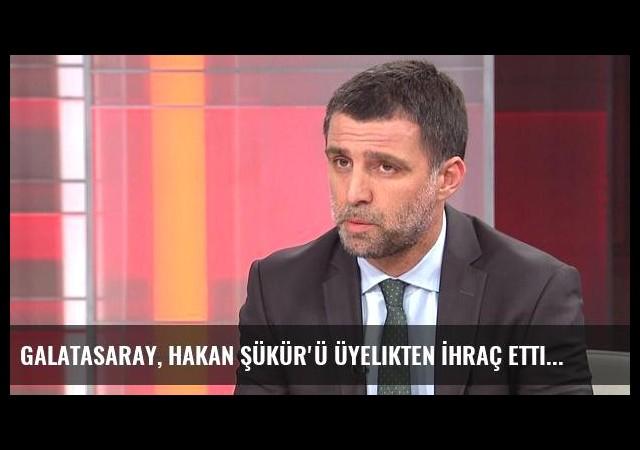 Galatasaray, Hakan Şükür'ü Üyelikten İhraç Etti