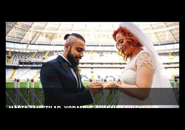 Maçta tanıştılar, Vodafone Arena'da evlendiler