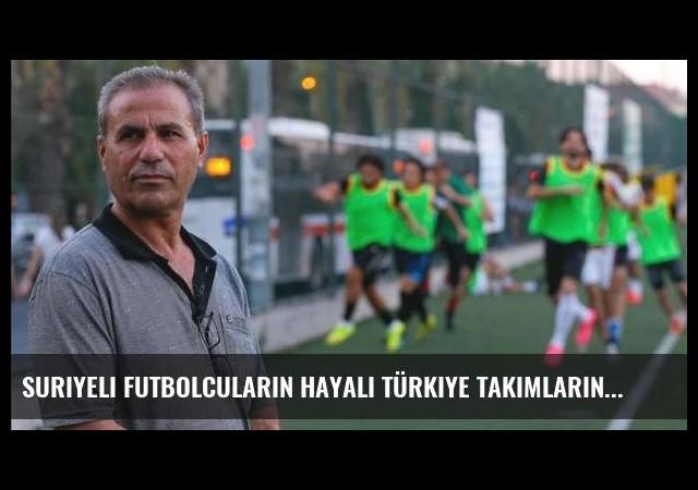 Suriyeli futbolcuların hayali Türkiye takımlarında oynamak
