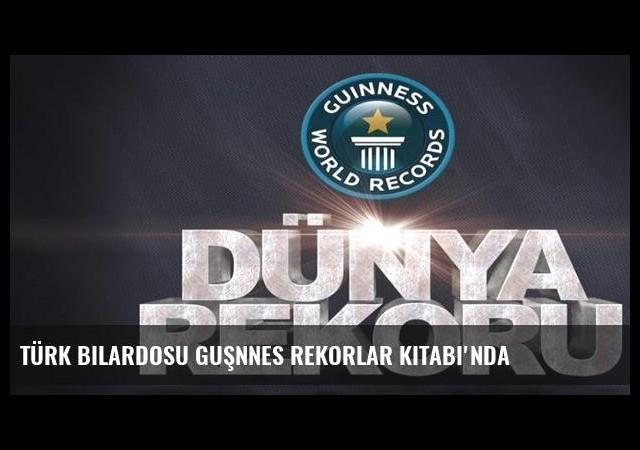 Türk Bilardosu Guşnnes Rekorlar Kitabı'nda