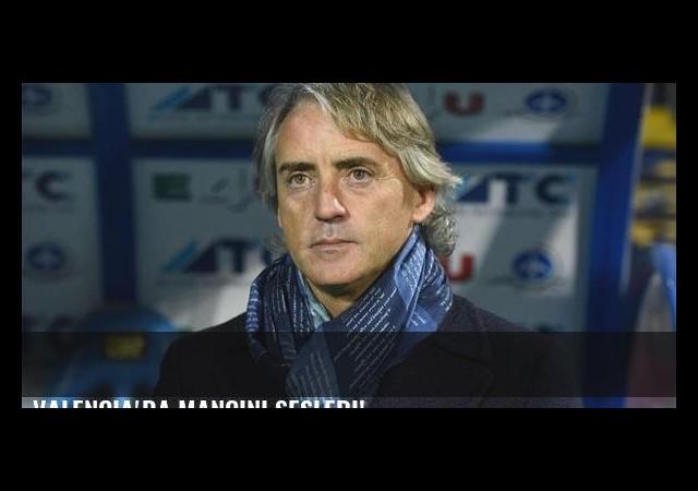 Valencia'da Mancini sesleri!
