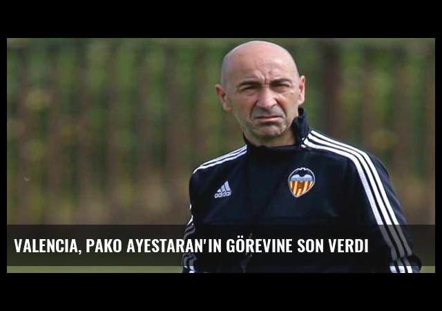 Valencia, Pako Ayestaran'ın görevine son verdi