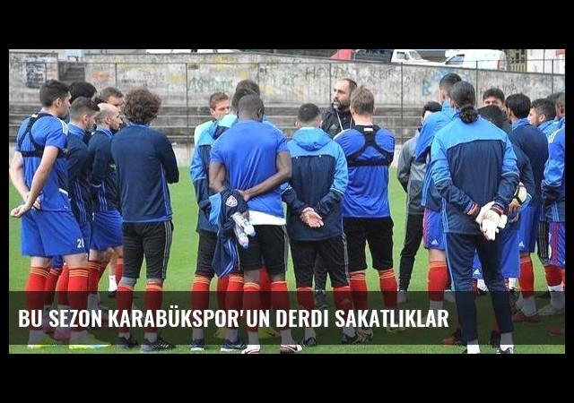 Bu sezon Karabükspor'un derdi sakatlıklar