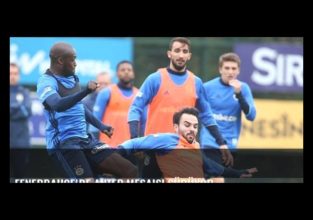 Fenerbahçe'de Antep mesaisi sürüyor