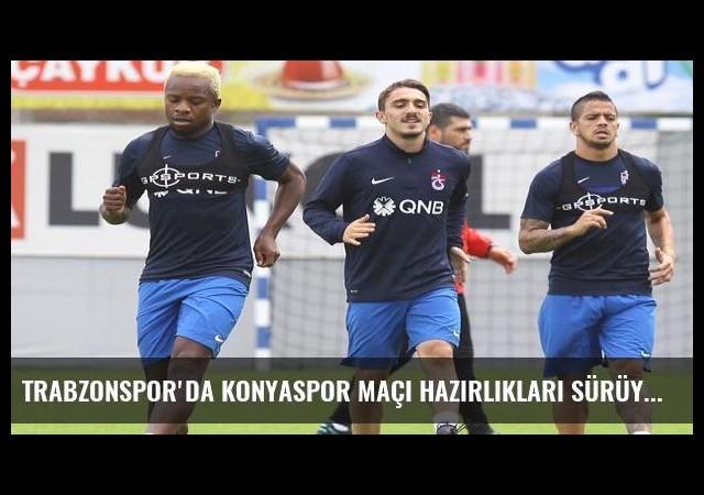 Trabzonspor'da Konyaspor maçı hazırlıkları sürüyor