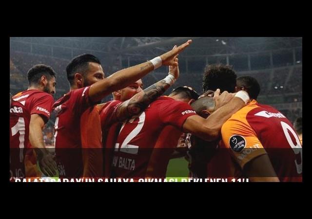 Galatasaray'ın sahaya çıkması beklenen 11'i