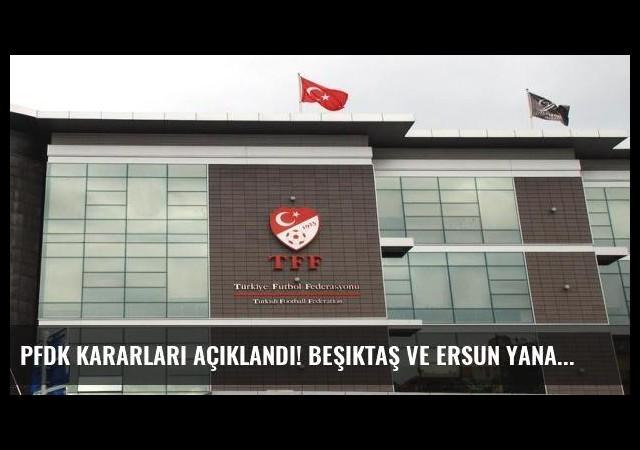 PFDK kararları açıklandı! Beşiktaş ve Ersun Yanal'a büyük şok...
