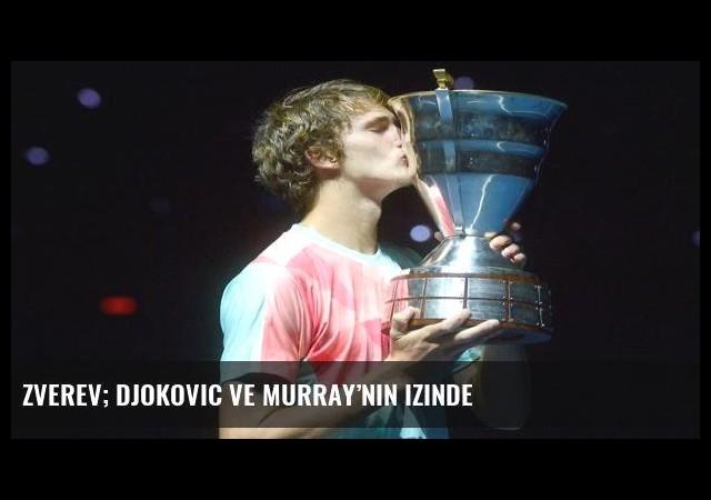 Zverev; Djokovic ve Murray'nin izinde