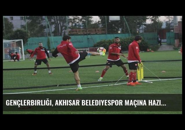 Gençlerbirliği, Akhisar Belediyespor maçına hazır