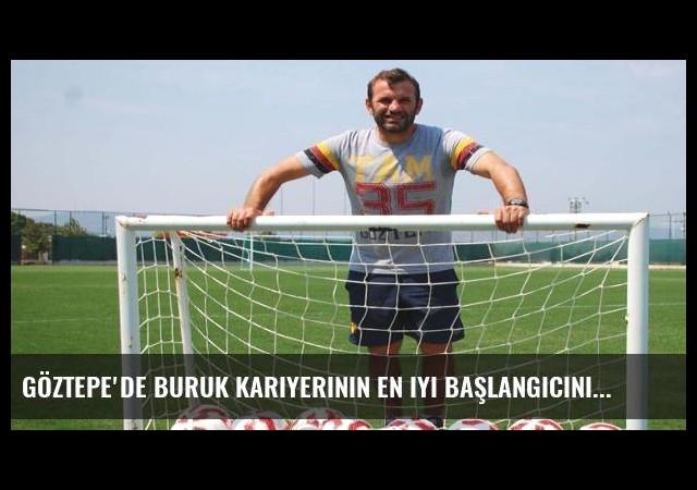 Göztepe'de Buruk kariyerinin en iyi başlangıcını yaptı