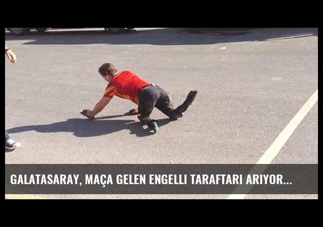 Galatasaray, Maça Gelen Engelli Taraftarı Arıyor