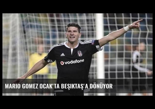Mario Gomez Ocak'ta Beşiktaş'a dönüyor