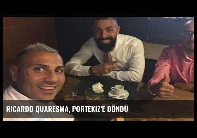Ricardo Quaresma, Portekiz'e döndü