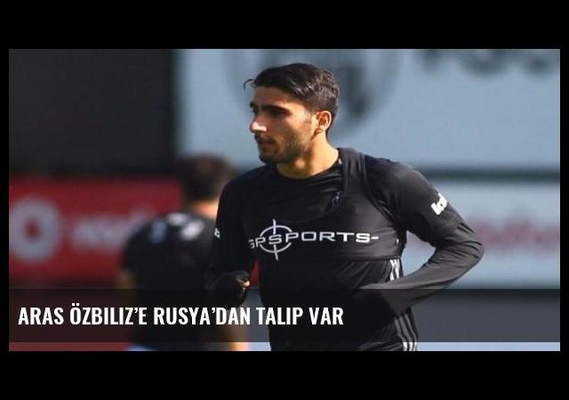 Aras Özbiliz'e Rusya'dan talip var