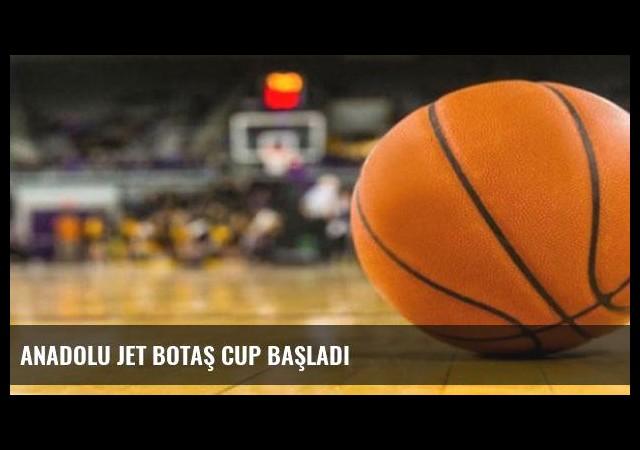 Anadolu Jet BOTAŞ Cup başladı