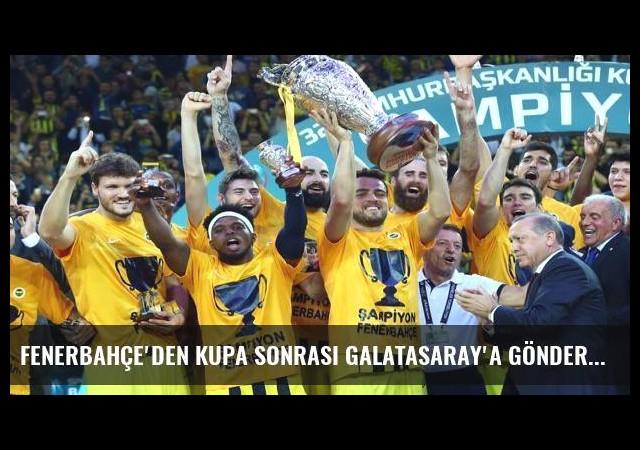 Fenerbahçe'den kupa sonrası Galatasaray'a gönderme!