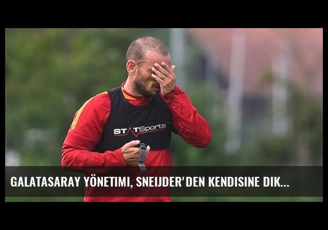 Galatasaray Yönetimi, Sneijder'den Kendisine Dikkat Etmesini İstedi