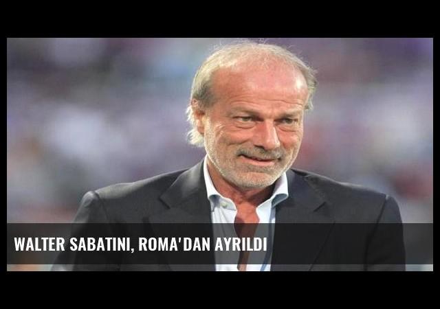 Walter Sabatini, Roma'dan ayrıldı