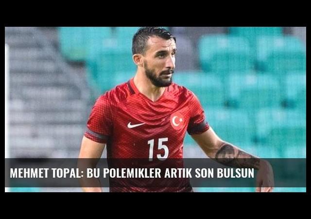 Mehmet Topal: Bu Polemikler Artık Son Bulsun