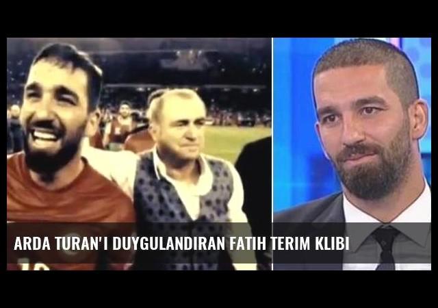 Arda Turan'ı duygulandıran Fatih Terim klibi