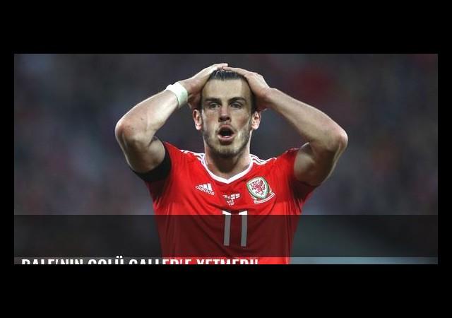 Bale'nin golü Galler'e yetmedi!