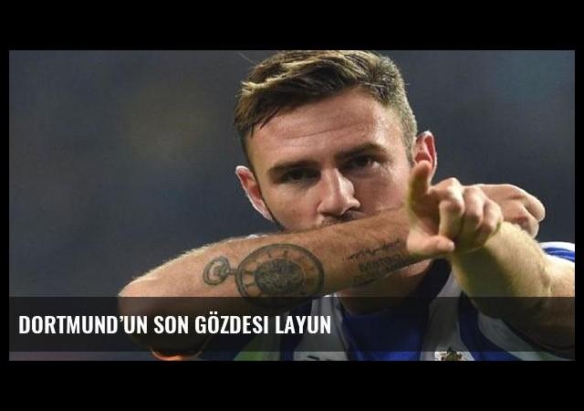 Dortmund'un son gözdesi Layun
